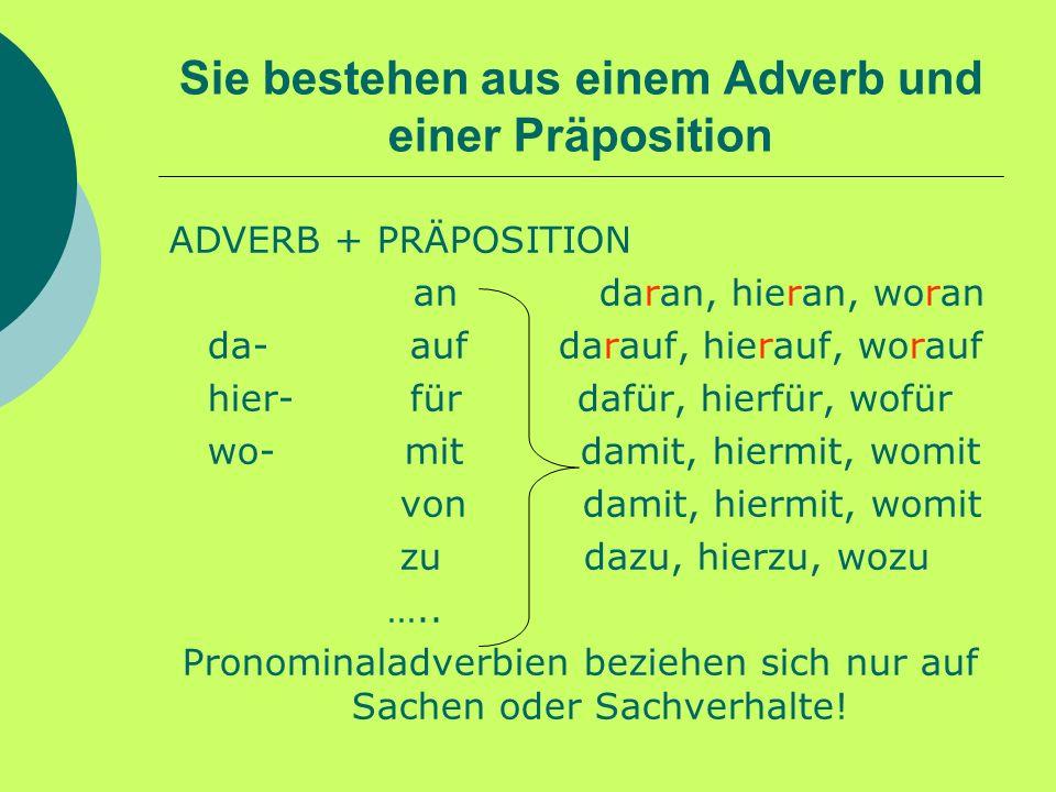 Sie bestehen aus einem Adverb und einer Präposition