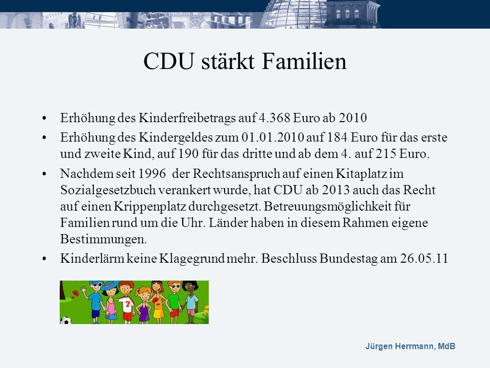 CDU stärkt Familien Erhöhung des Kinderfreibetrags auf 4.368 Euro ab 2010.