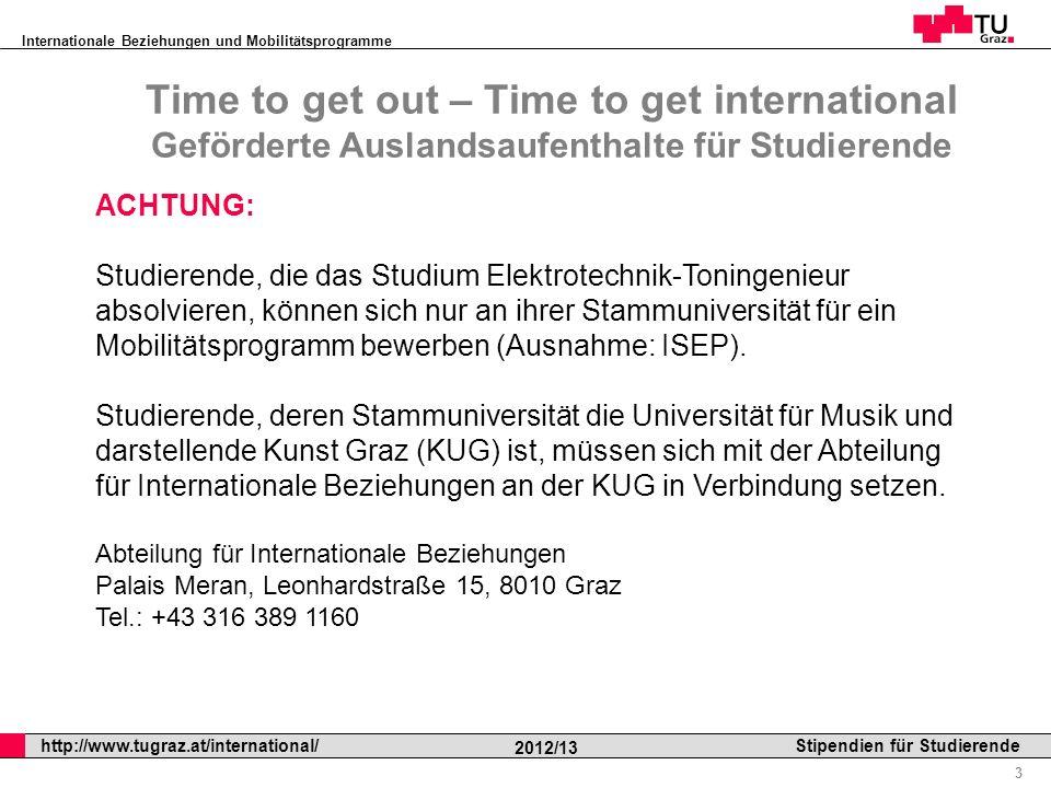 Time to get out – Time to get international Geförderte Auslandsaufenthalte für Studierende