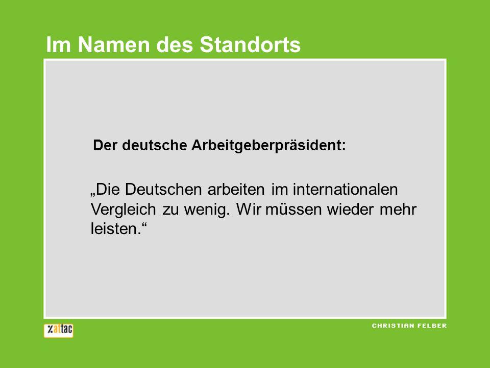 Im Namen des Standorts Der deutsche Arbeitgeberpräsident: