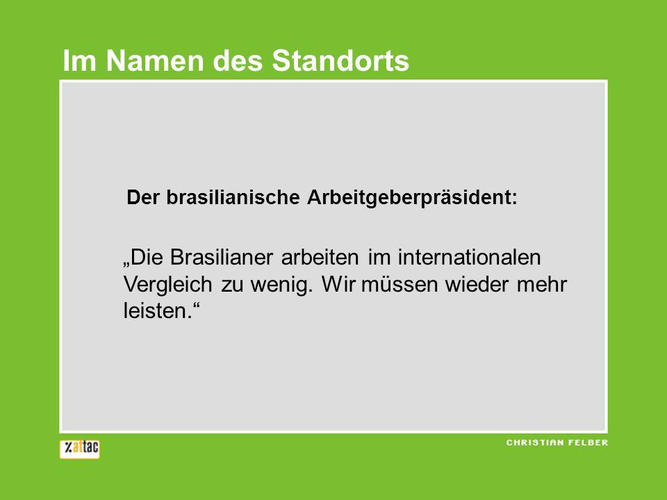 Im Namen des Standorts Der brasilianische Arbeitgeberpräsident: