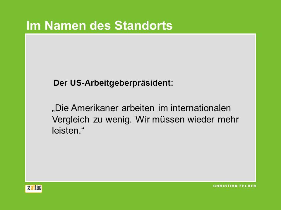 """Im Namen des Standorts Der US-Arbeitgeberpräsident: """"Die Amerikaner arbeiten im internationalen Vergleich zu wenig."""