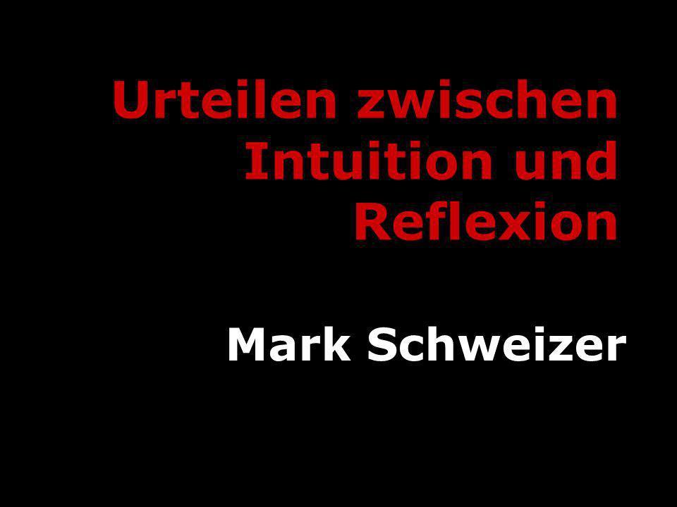 Urteilen zwischen Intuition und Reflexion
