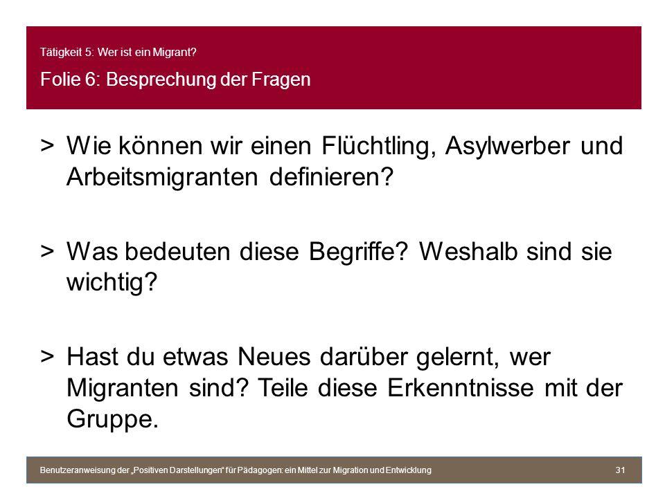 Tätigkeit 5: Wer ist ein Migrant Folie 6: Besprechung der Fragen