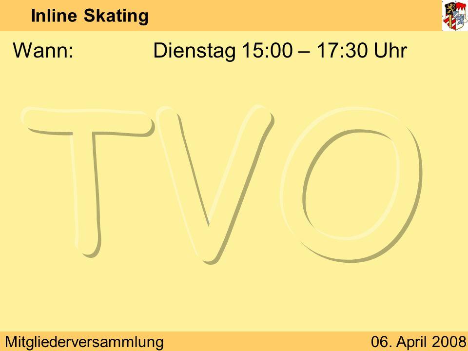 Inline Skating Wann: Dienstag 15:00 – 17:30 Uhr