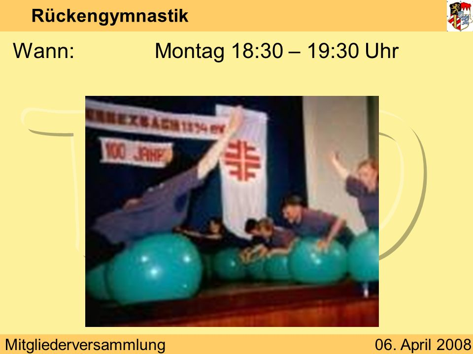 Rückengymnastik Wann: Montag 18:30 – 19:30 Uhr