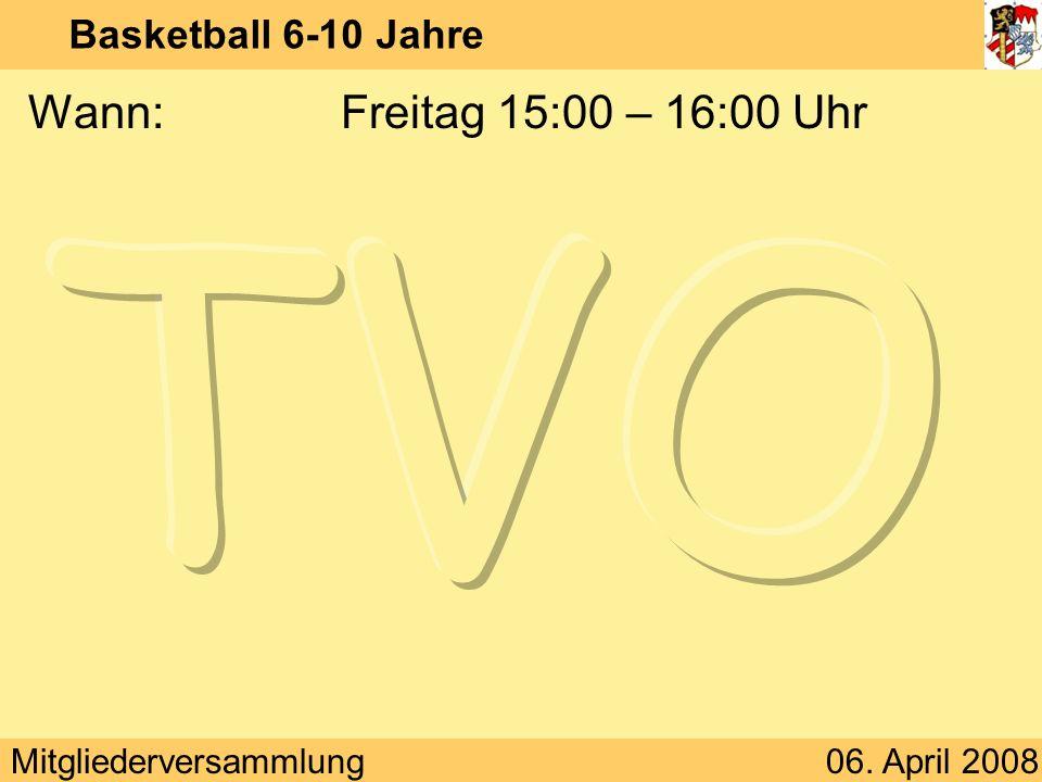Basketball 6-10 Jahre Wann: Freitag 15:00 – 16:00 Uhr