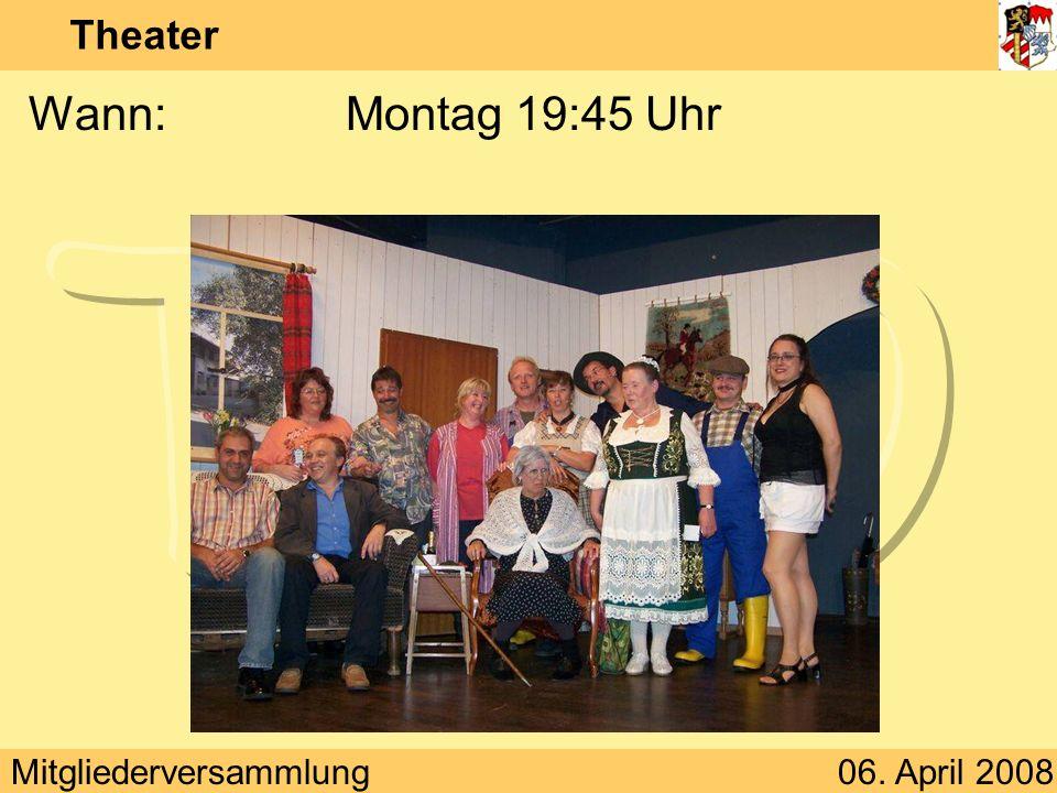 Theater Wann: Montag 19:45 Uhr