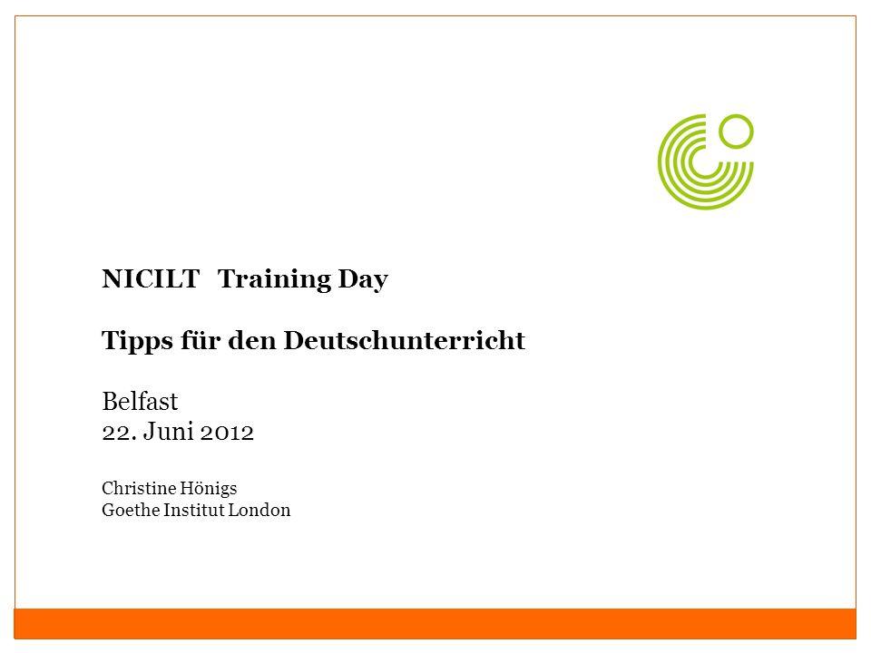Tipps für den Deutschunterricht Belfast 22. Juni 2012
