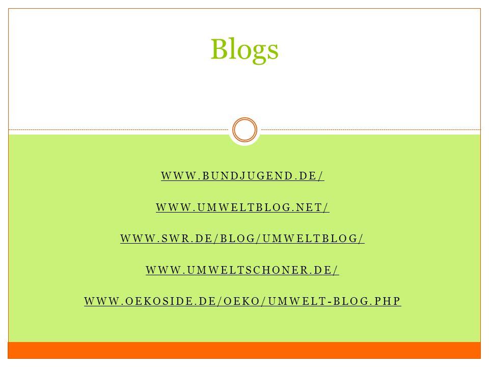 Blogs www.bundjugend.de/ www.umweltblog.net/