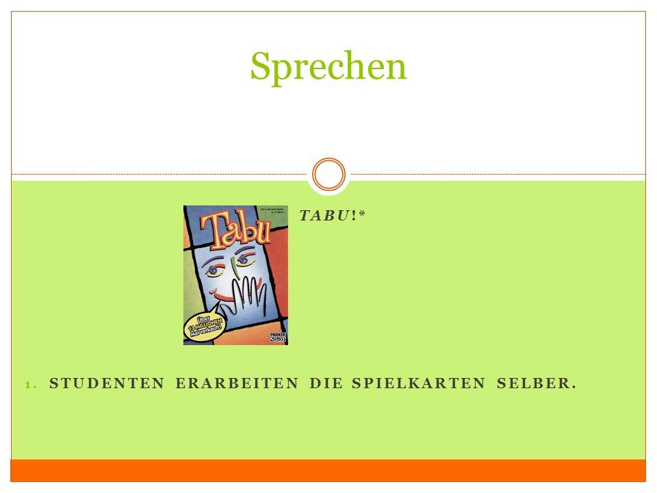 Tabu!* Studenten erarbeiten die Spielkarten selber.
