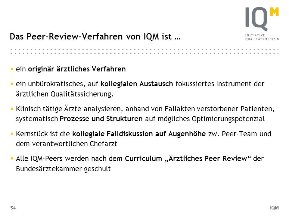 Das Peer-Review-Verfahren von IQM ist …