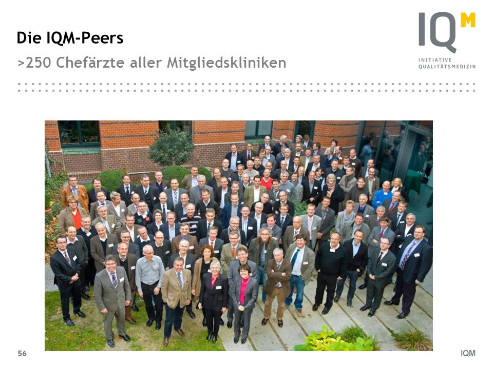 Die IQM-Peers >250 Chefärzte aller Mitgliedskliniken
