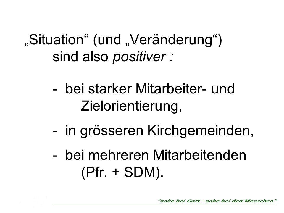 """""""Situation (und """"Veränderung ). sind also positiver :"""