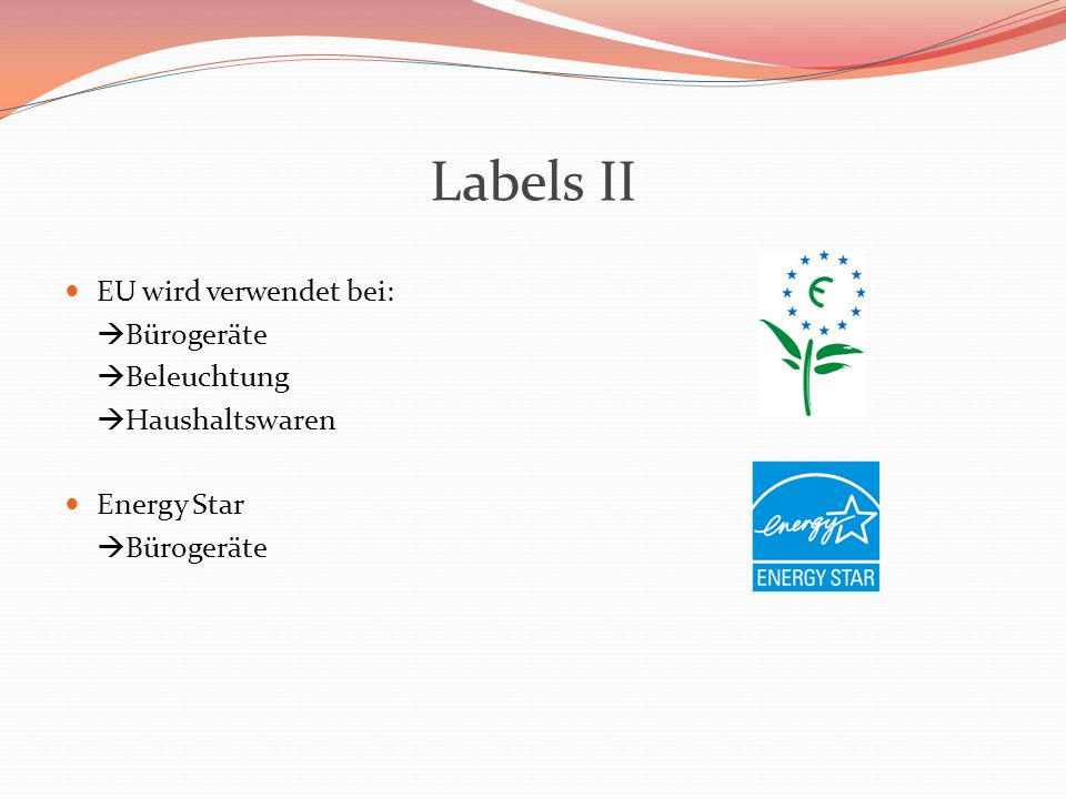 Labels II EU wird verwendet bei: Bürogeräte Beleuchtung