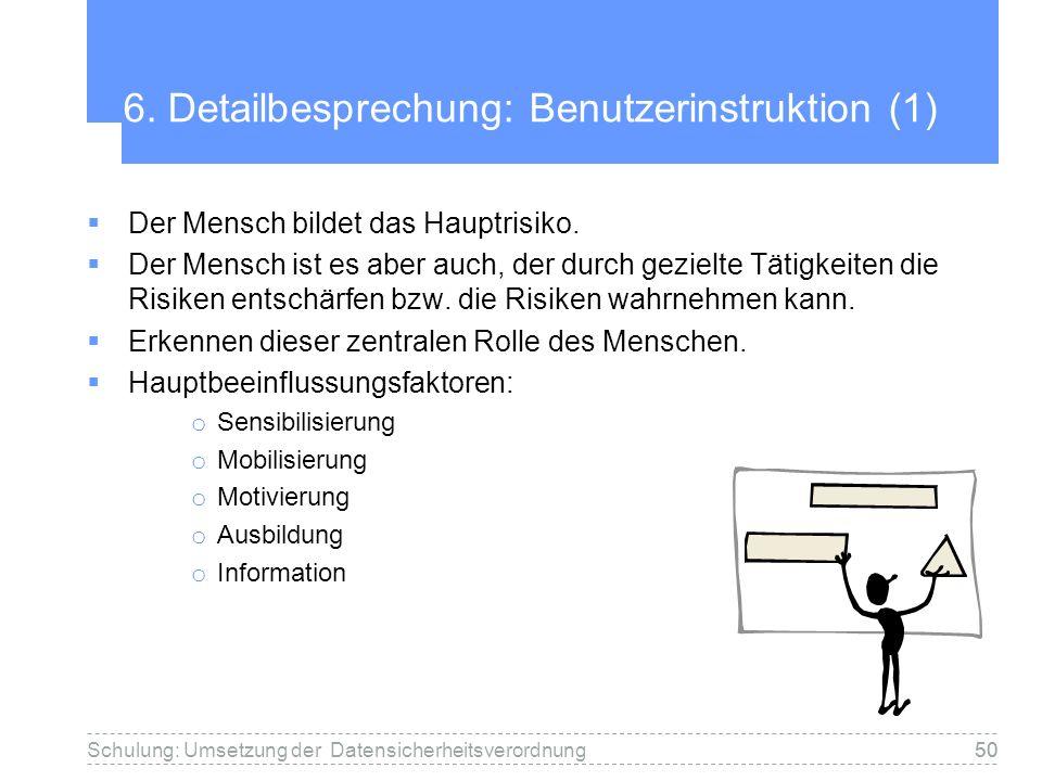 6. Detailbesprechung: Benutzerinstruktion (1)