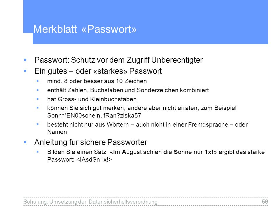 Merkblatt «Passwort» Passwort: Schutz vor dem Zugriff Unberechtigter
