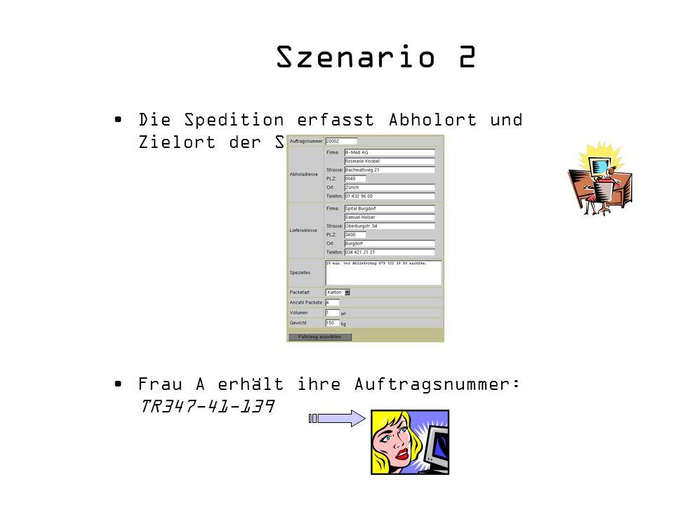 Szenario 2 Die Spedition erfasst Abholort und Zielort der Sendung:
