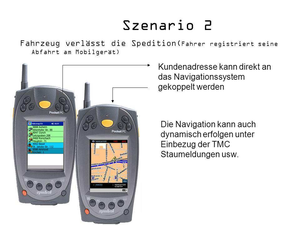 Szenario 2 Fahrzeug verlässt die Spedition(Fahrer registriert seine Abfahrt am Mobilgerät)