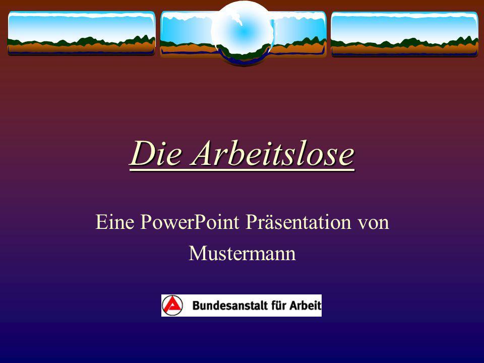 Eine PowerPoint Präsentation von Mustermann