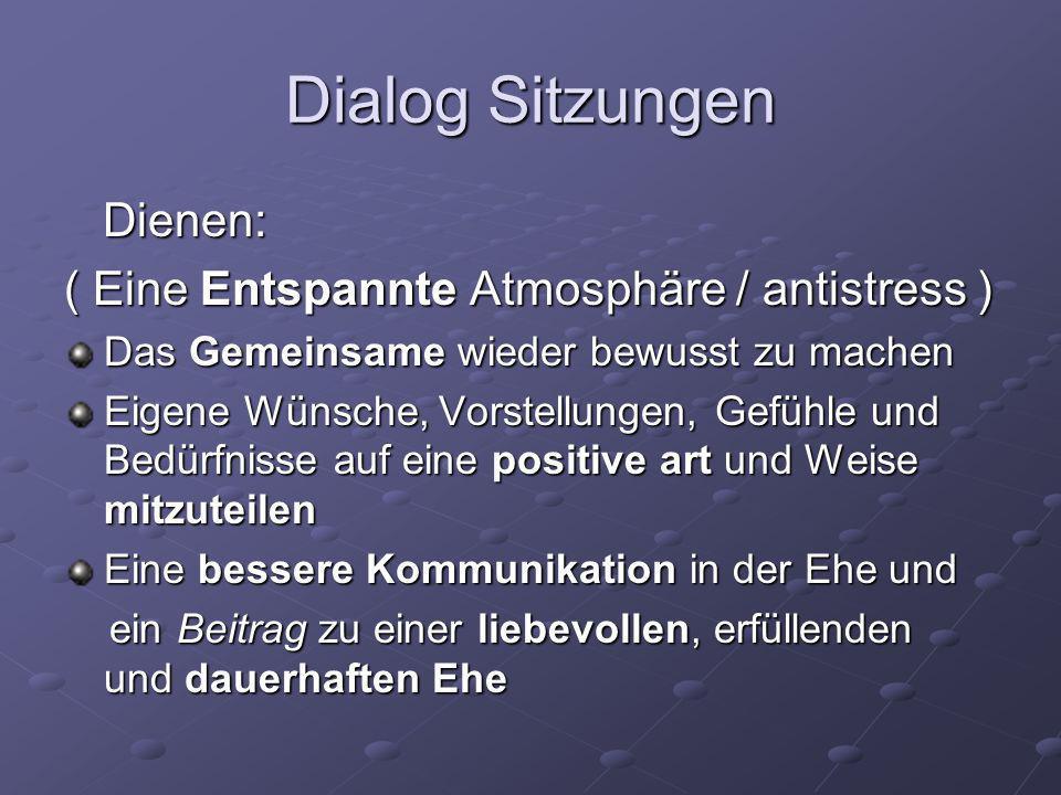 Dialog Sitzungen Dienen: ( Eine Entspannte Atmosphäre / antistress )