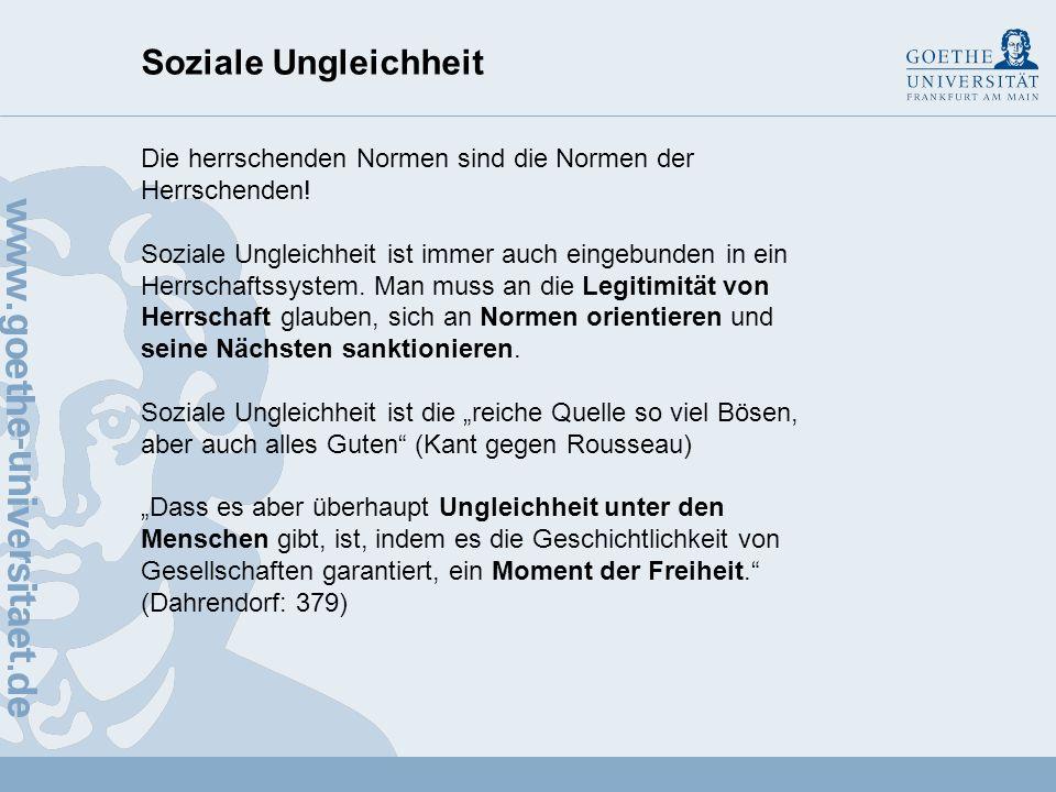 Soziale Ungleichheit Die herrschenden Normen sind die Normen der Herrschenden!