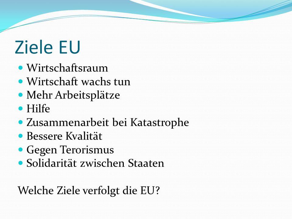 Ziele EU Wirtschaftsraum Wirtschaft wachs tun Mehr Arbeitsplätze Hilfe