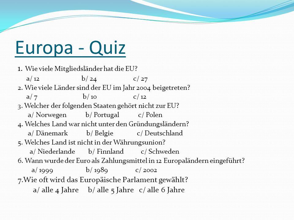 Europa - Quiz 1. Wie viele Mitgliedsländer hat die EU