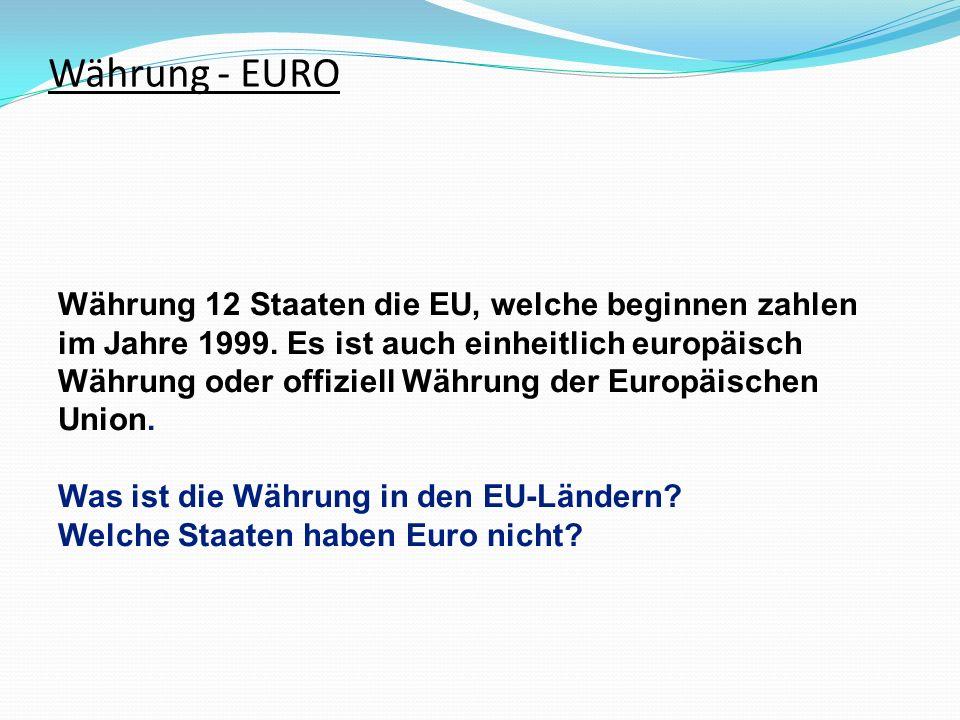 Währung - EURO Währung 12 Staaten die EU, welche beginnen zahlen