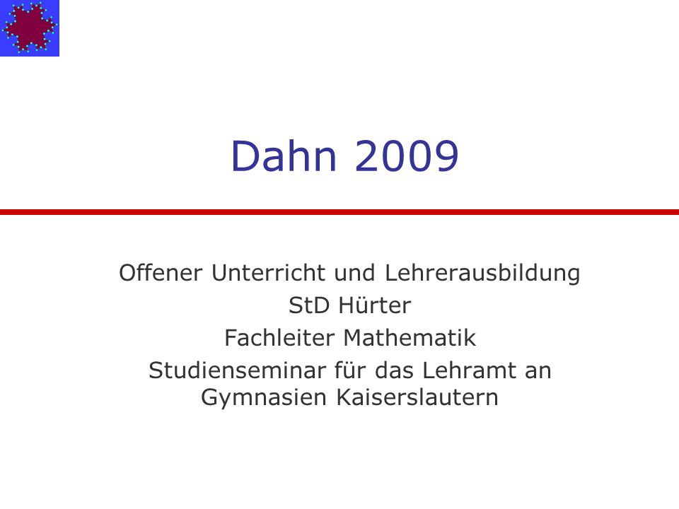 Dahn 2009 Offener Unterricht und Lehrerausbildung StD Hürter
