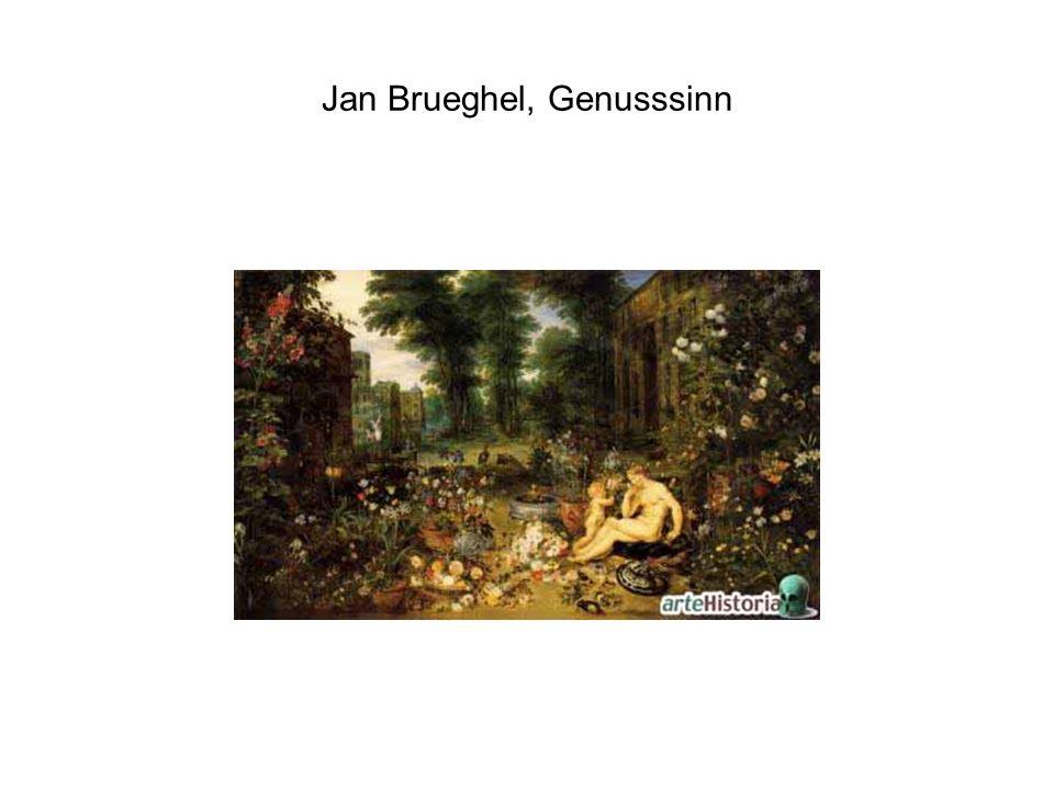 Jan Brueghel, Genusssinn