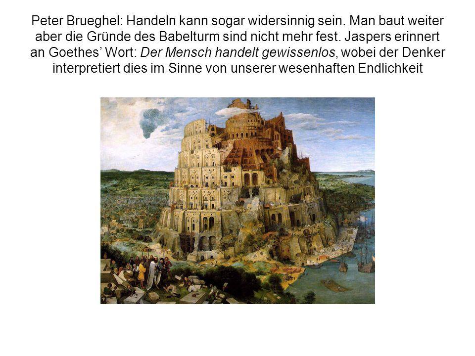 Peter Brueghel: Handeln kann sogar widersinnig sein
