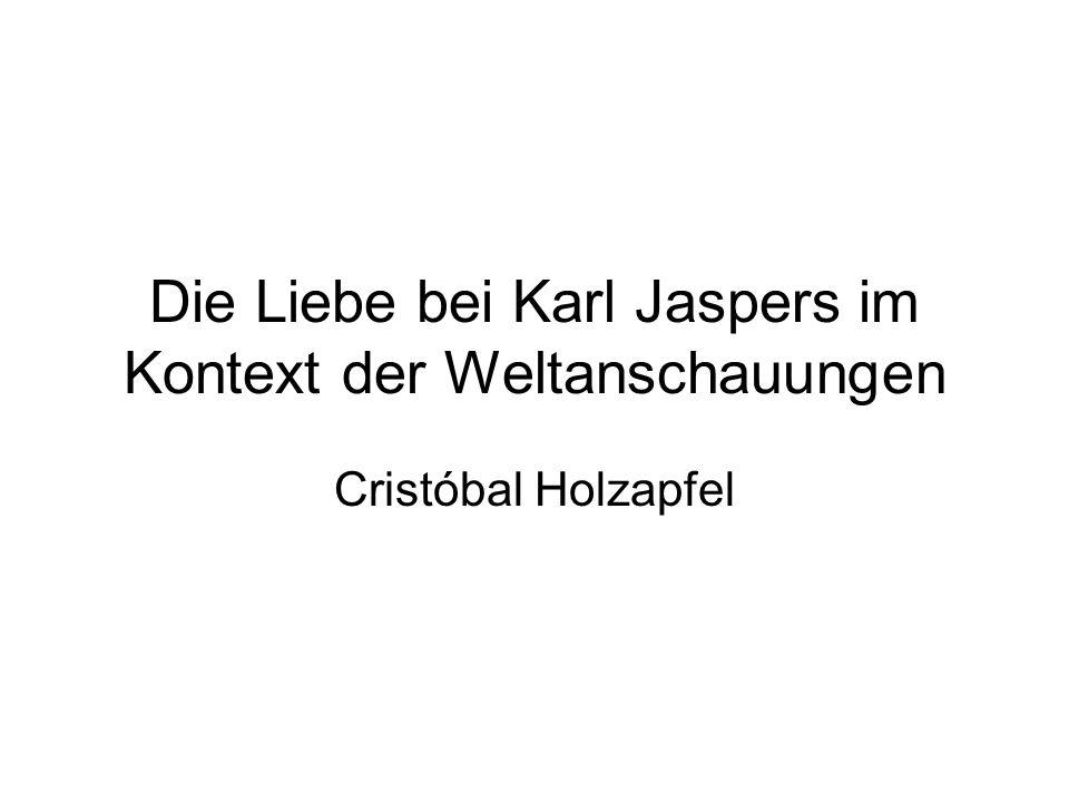 Die Liebe bei Karl Jaspers im Kontext der Weltanschauungen