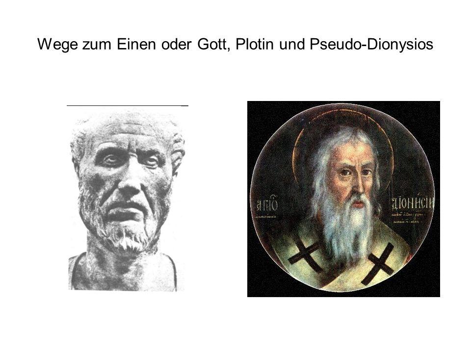 Wege zum Einen oder Gott, Plotin und Pseudo-Dionysios
