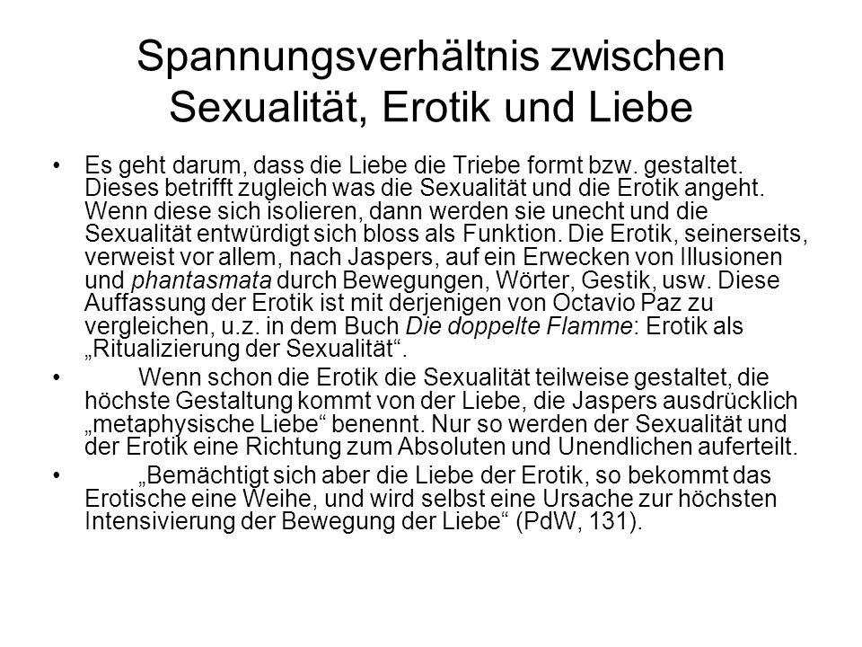 Spannungsverhältnis zwischen Sexualität, Erotik und Liebe