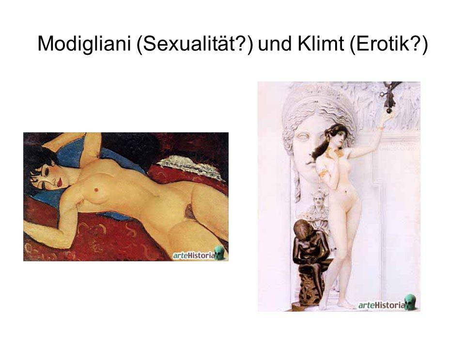 Modigliani (Sexualität ) und Klimt (Erotik )
