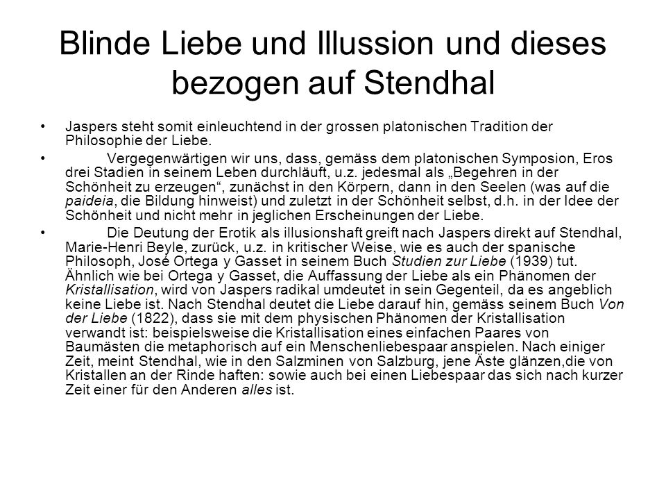 Blinde Liebe und Illussion und dieses bezogen auf Stendhal