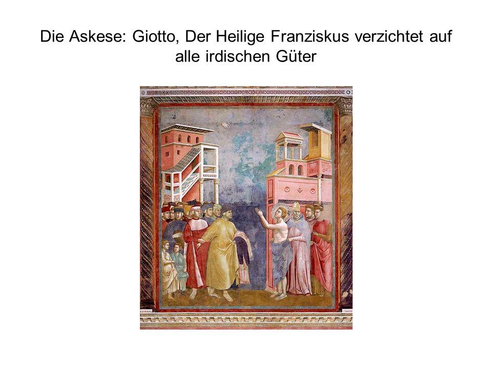 Die Askese: Giotto, Der Heilige Franziskus verzichtet auf alle irdischen Güter