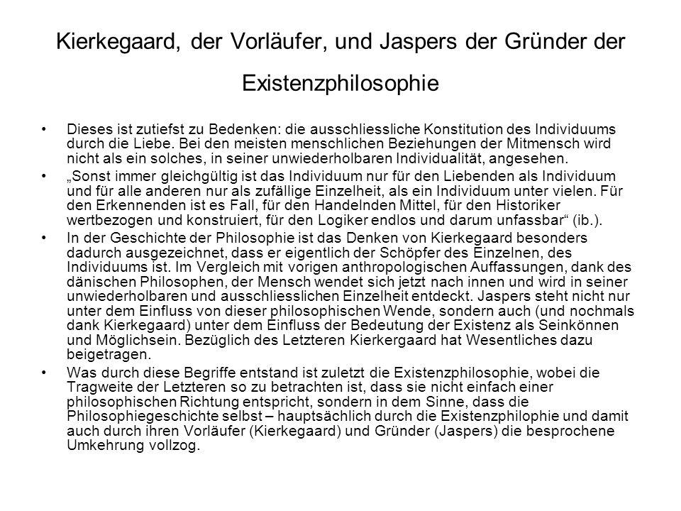 Kierkegaard, der Vorläufer, und Jaspers der Gründer der Existenzphilosophie