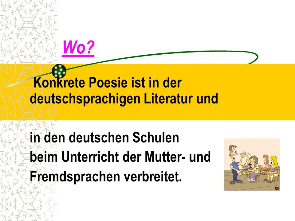 Wo Konkrete Poesie ist in der deutschsprachigen Literatur und