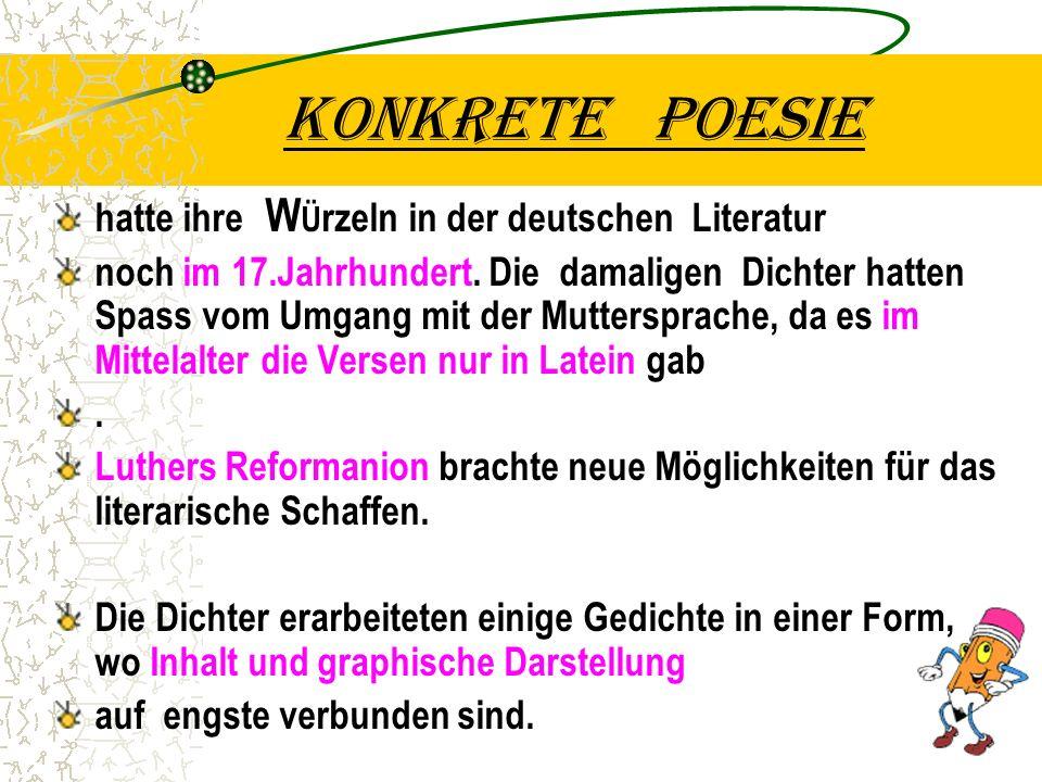 Konkrete poesie hatte ihre WÜrzeln in der deutschen Literatur