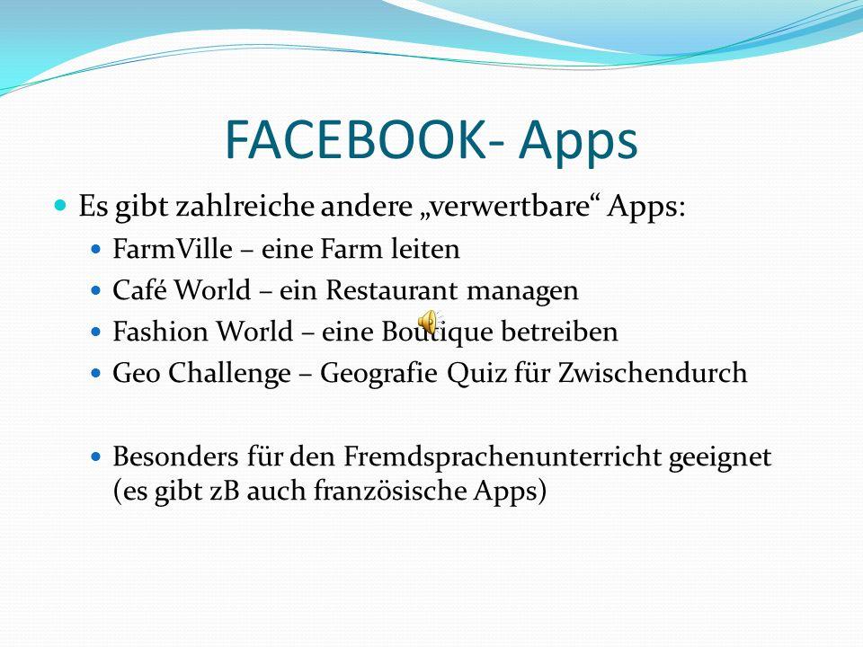 """FACEBOOK- Apps Es gibt zahlreiche andere """"verwertbare Apps:"""