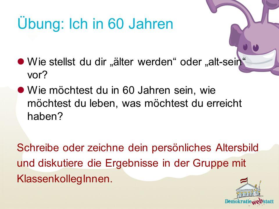 """Übung: Ich in 60 Jahren Wie stellst du dir """"älter werden oder """"alt-sein vor"""