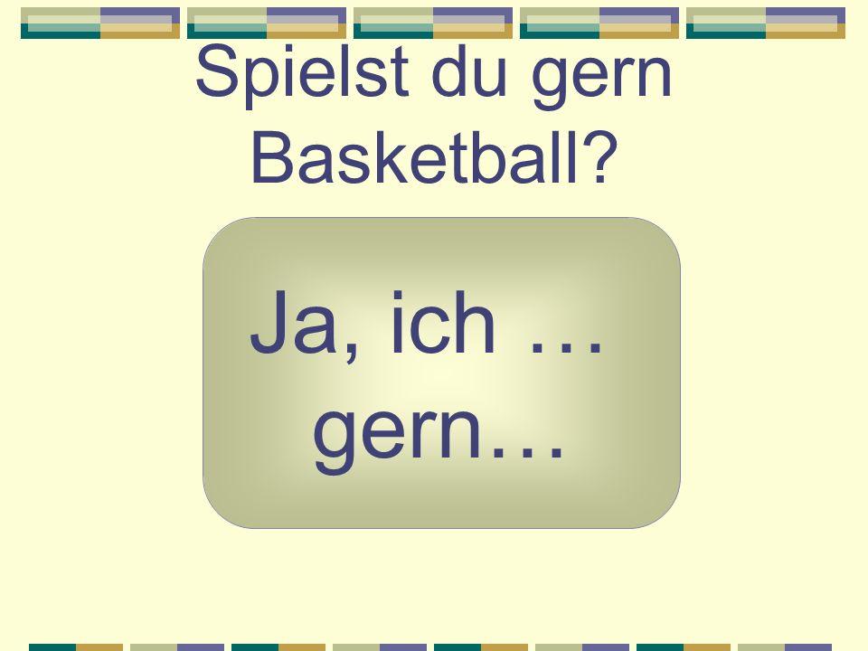 Spielst du gern Basketball
