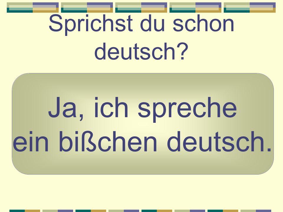 Sprichst du schon deutsch