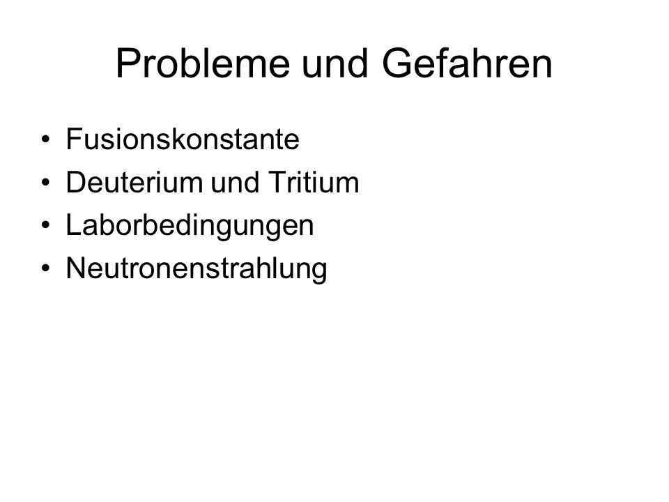 Probleme und Gefahren Fusionskonstante Deuterium und Tritium