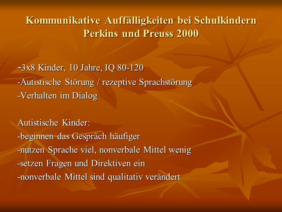 Kommunikative Auffälligkeiten bei Schulkindern Perkins und Preuss 2000