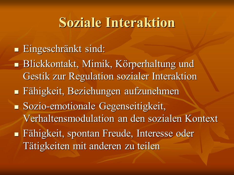 Soziale Interaktion Eingeschränkt sind: