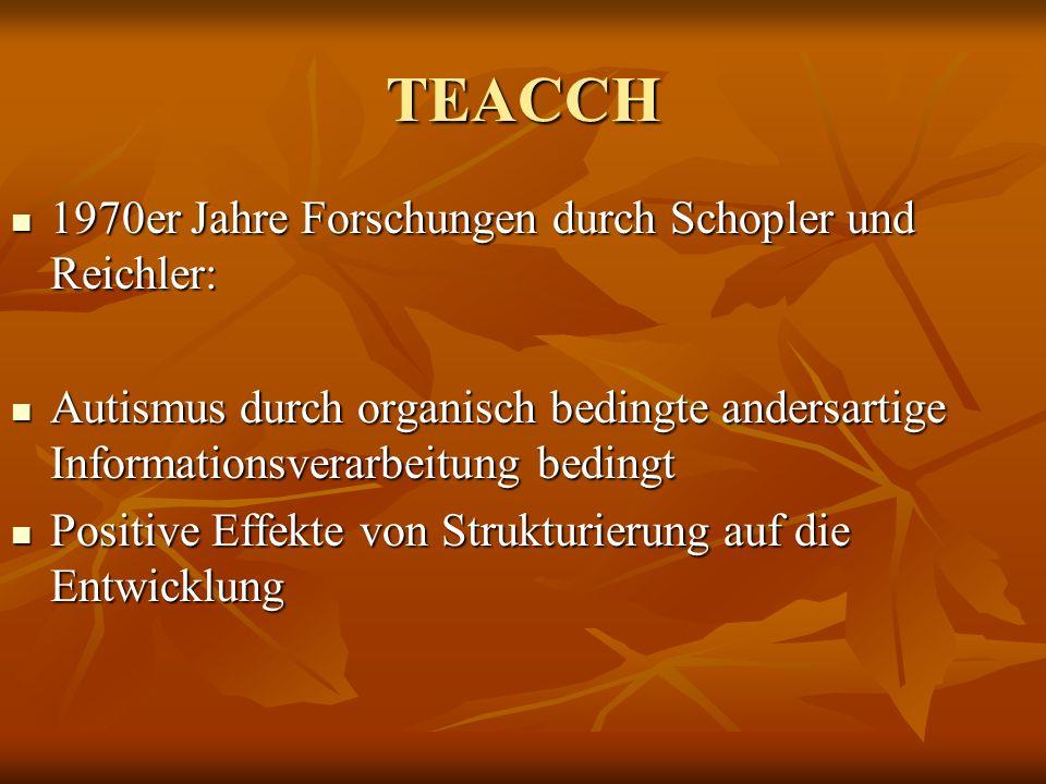 TEACCH 1970er Jahre Forschungen durch Schopler und Reichler: