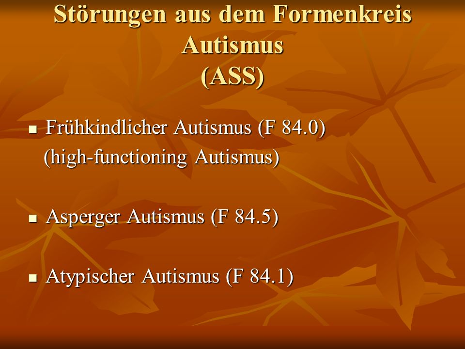 Störungen aus dem Formenkreis Autismus (ASS)